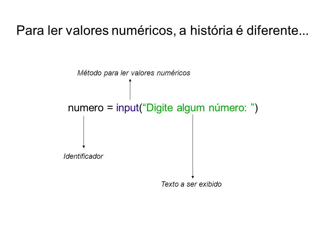 Para ler valores numéricos, a história é diferente...