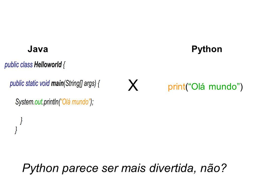 print(Olá mundo) X Python parece ser mais divertida, não JavaPython