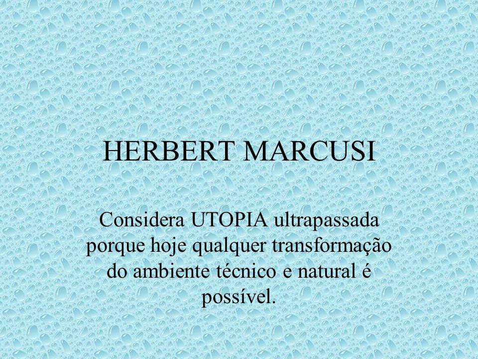 BLOCH, de WELLS e MARCUSE Referem que a UTOPIA não suas raízes nos modelos clássicos mas nos antigos profetas biblicos.