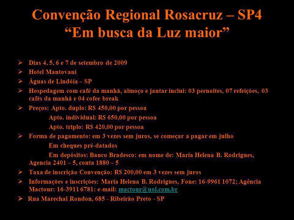 Convenção Regional Rosacruz – SP4 Em busca da Luz maior Dias 4, 5, 6 e 7 de setembro de 2009 Hotel Mantovani Águas de Lindóia – SP Hospedagem com café