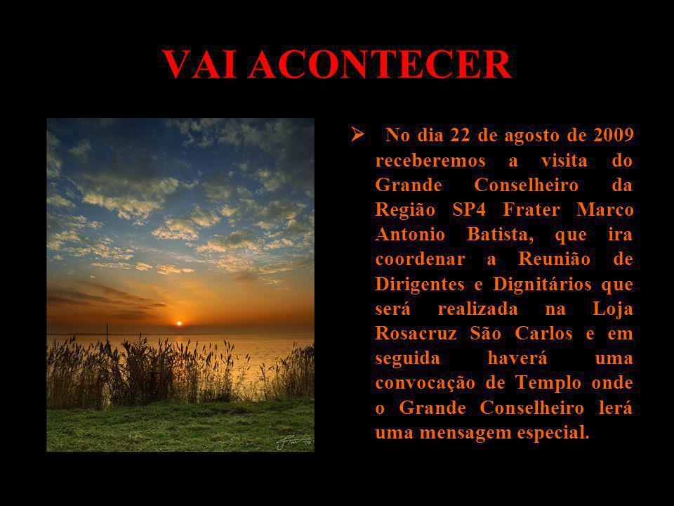 VAI ACONTECER No dia 22 de agosto de 2009 receberemos a visita do Grande Conselheiro da Região SP4 Frater Marco Antonio Batista, que ira coordenar a R