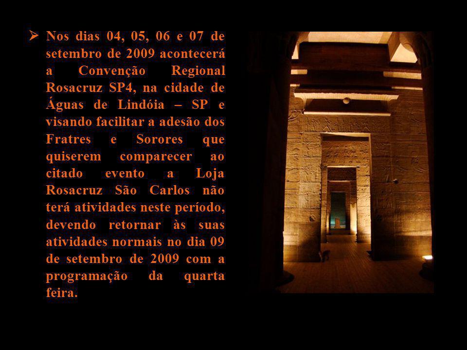 Nos dias 04, 05, 06 e 07 de setembro de 2009 acontecerá a Convenção Regional Rosacruz SP4, na cidade de Águas de Lindóia – SP e visando facilitar a ad