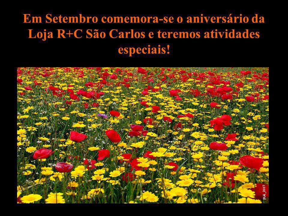 Em Setembro comemora-se o aniversário da Loja R+C São Carlos e teremos atividades especiais!