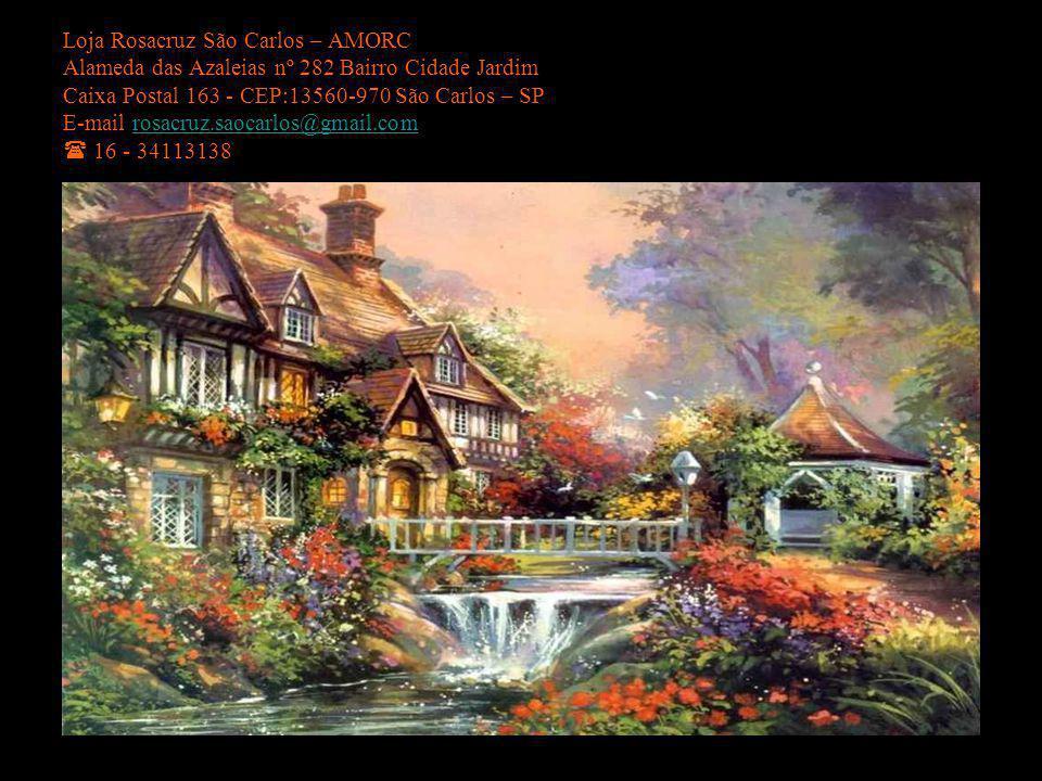 Loja Rosacruz São Carlos – AMORC Alameda das Azaleias nº 282 Bairro Cidade Jardim Caixa Postal 163 - CEP:13560-970 São Carlos – SP E-mail rosacruz.sao