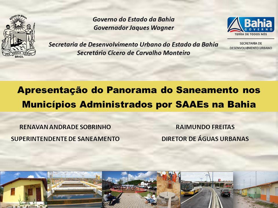 Governo do Estado da Bahia Governador Jaques Wagner Secretaria de Desenvolvimento Urbano do Estado da Bahia Secretário Cícero de Carvalho Monteiro Apr