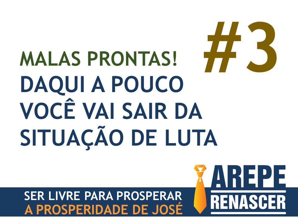 A PROSPERIDADE DE JOSÉ MALAS PRONTAS! DAQUI A POUCO VOCÊ VAI SAIR DA SITUAÇÃO DE LUTA #3 SER LIVRE PARA PROSPERAR
