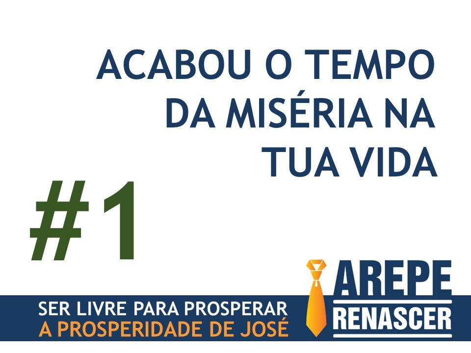 A PROSPERIDADE DE JOSÉ ACABOU O TEMPO DA MISÉRIA NA TUA VIDA #1