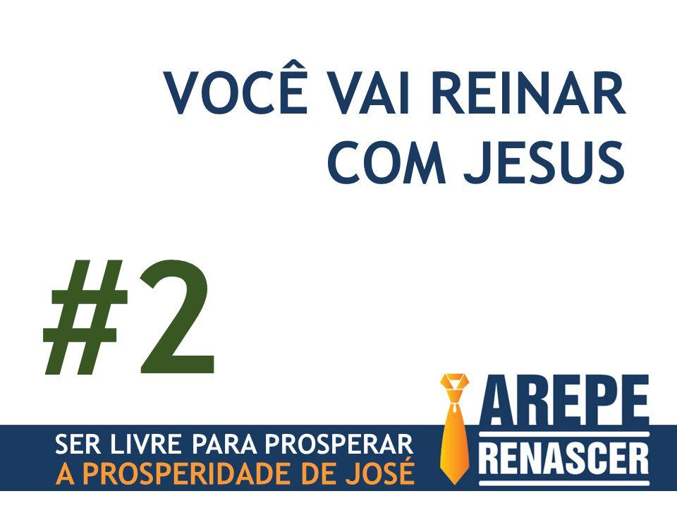 SER LIVRE PARA PROSPERAR A PROSPERIDADE DE JOSÉ VOCÊ VAI REINAR COM JESUS #2