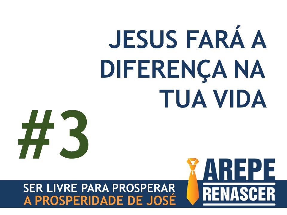 SER LIVRE PARA PROSPERAR A PROSPERIDADE DE JOSÉ JESUS FARÁ A DIFERENÇA NA TUA VIDA #3