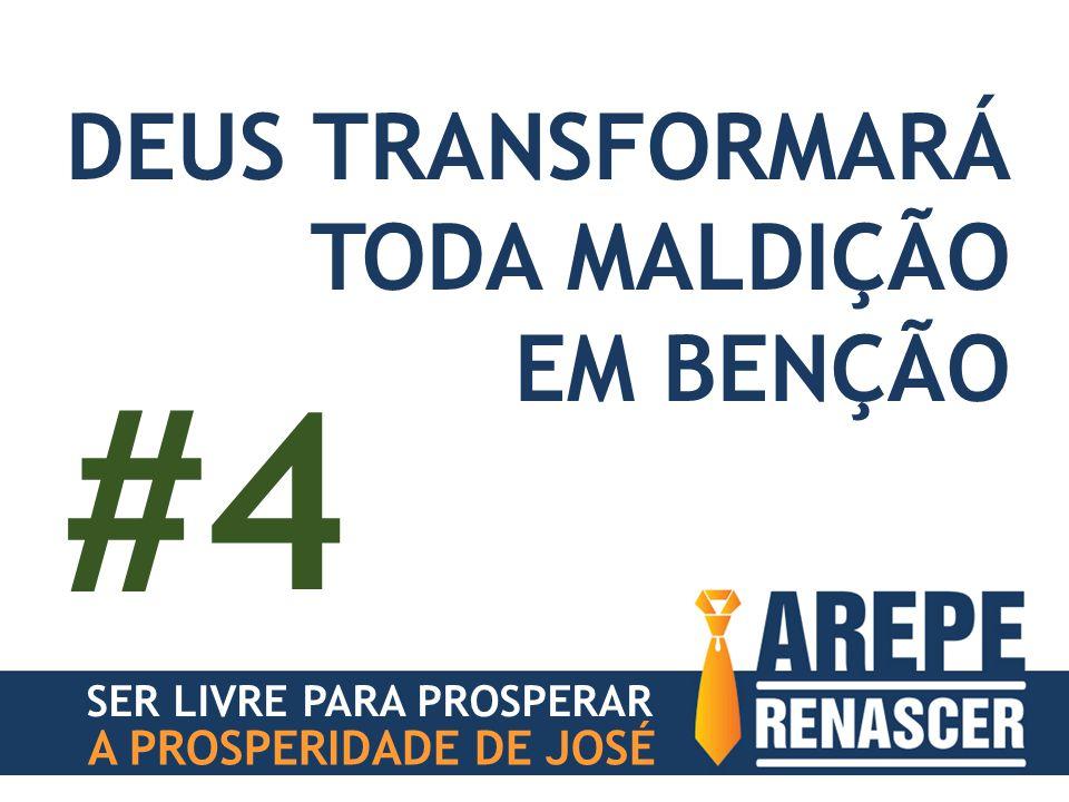 SER LIVRE PARA PROSPERAR A PROSPERIDADE DE JOSÉ DEUS TRANSFORMARÁ TODA MALDIÇÃO EM BENÇÃO #4