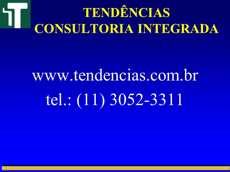 TENDÊNCIAS CONSULTORIA INTEGRADA www.tendencias.com.br tel.: (11) 3052-3311