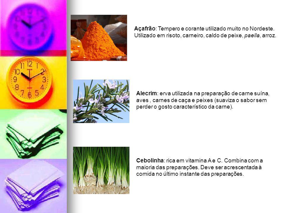 Açafrão: Tempero e corante utilizado muito no Nordeste. Utilizado em risoto, carneiro, caldo de peixe, paella, arroz. Alecrim: erva utilizada na prepa