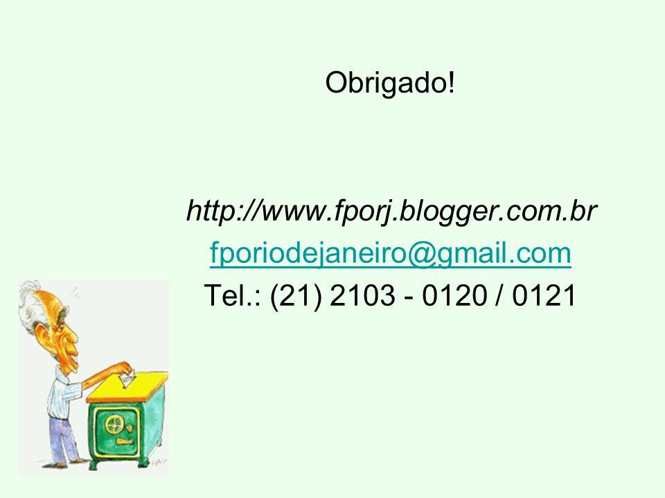 Obrigado! http://www.fporj.blogger.com.br fporiodejaneiro@gmail.com Tel.: (21) 2103 - 0120 / 0121