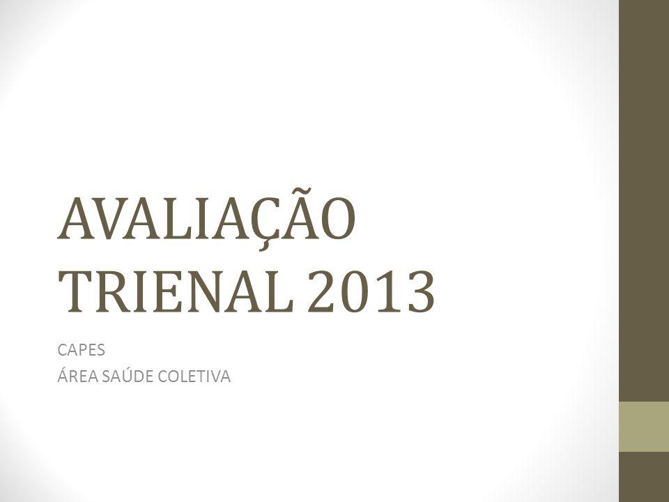 AVALIAÇÃO TRIENAL 2013 CAPES ÁREA SAÚDE COLETIVA