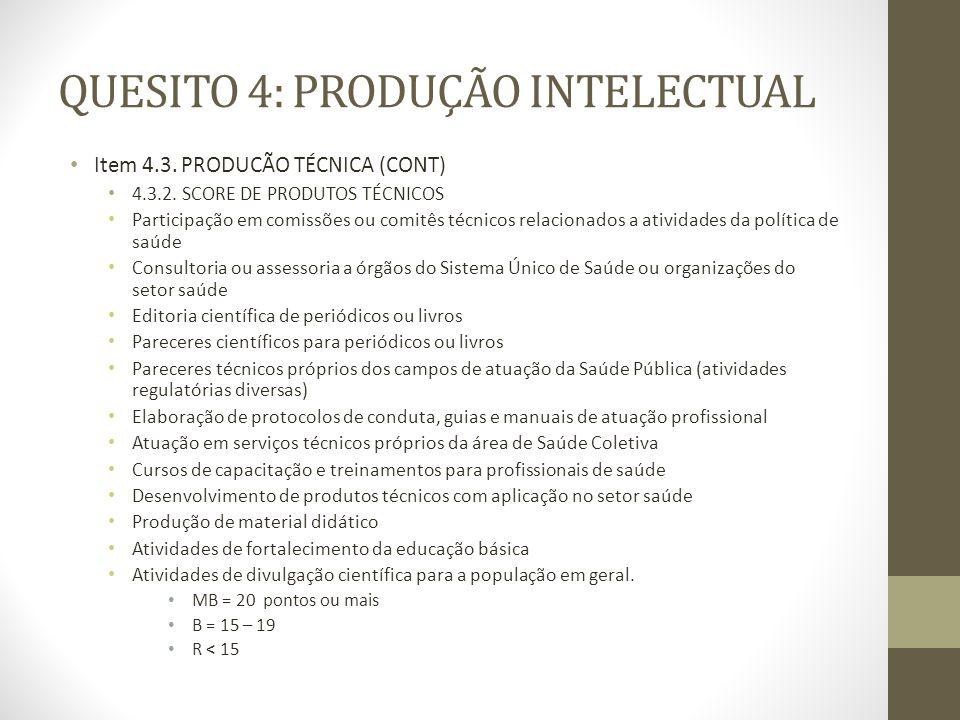 QUESITO 4: PRODUÇÃO INTELECTUAL Item 4.3. PRODUCÃO TÉCNICA (CONT) 4.3.2.