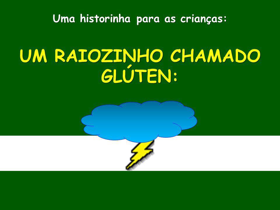 Uma historinha para as crianças: UM RAIOZINHO CHAMADO GLÚTEN: