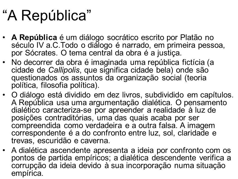 A República A República é um diálogo socrático escrito por Platão no século IV a.C.Todo o diálogo é narrado, em primeira pessoa, por Sócrates. O tema