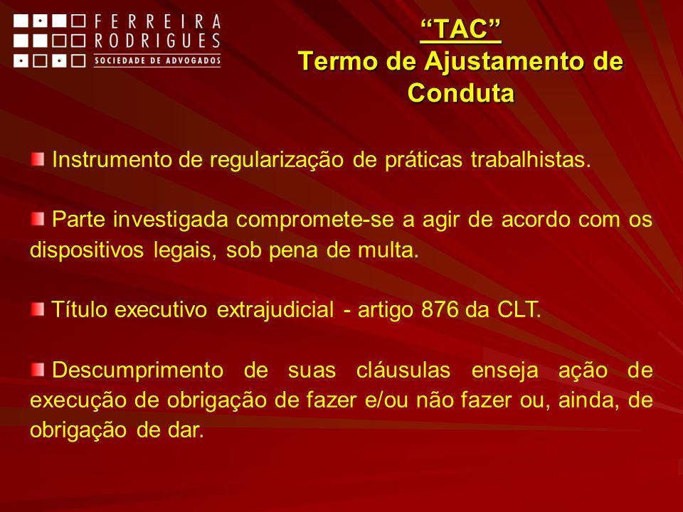 TAC Termo de Ajustamento de Conduta Instrumento de regularização de práticas trabalhistas. Parte investigada compromete-se a agir de acordo com os dis