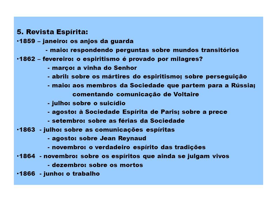 11.Santo Agostinho é um dos maiores vulgarizadores do Espiritismo.