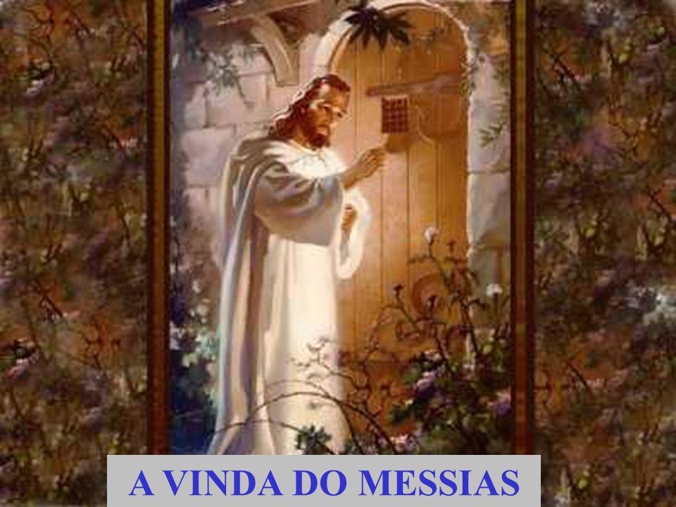 A VINDA DO MESSIAS
