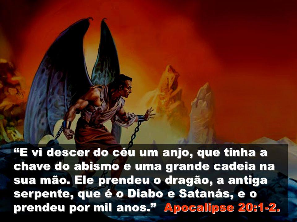 A Terra ficará sem forma e vazia durante mil anos - Jer. 4:23-25; Ap. 20:1-7.