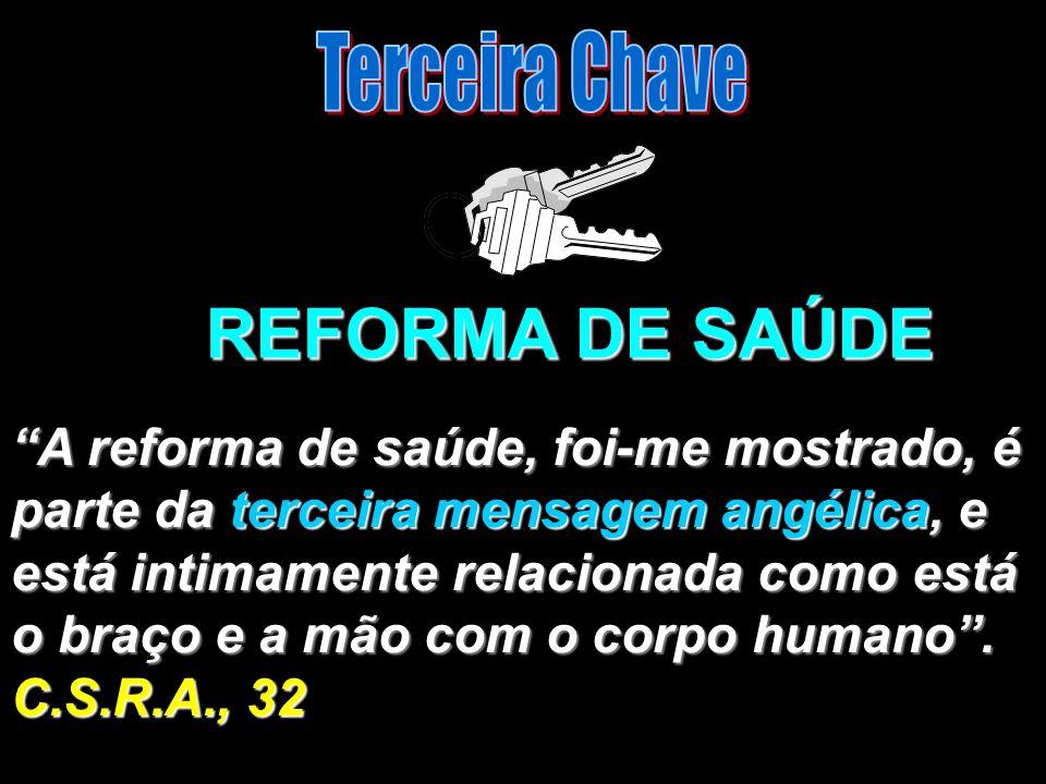 REFORMA DE SAÚDE A reforma de saúde, foi-me mostrado, é parte da terceira mensagem angélica, e está intimamente relacionada como está o braço e a mão