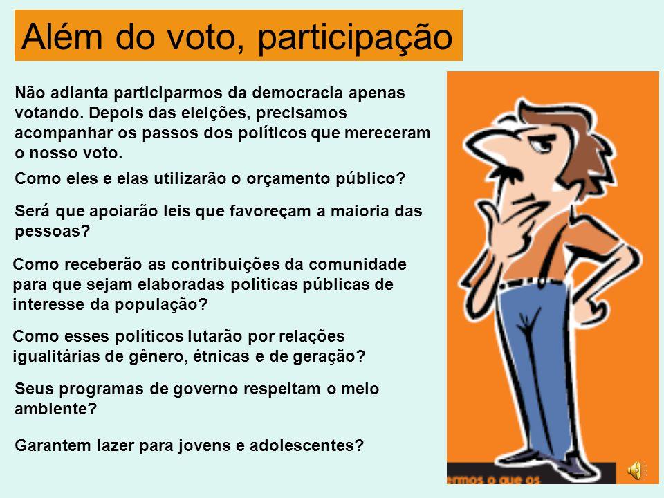 Não adianta participarmos da democracia apenas votando.