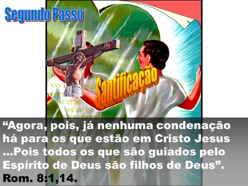 Agora, pois, já nenhuma condenação há para os que estão em Cristo Jesus...Pois todos os que são guiados pelo Espírito de Deus são filhos de Deus. Rom.