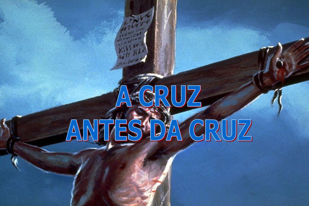 COMO AS PESSOAS ERAM SALVAS ANTES DA CRUZ.