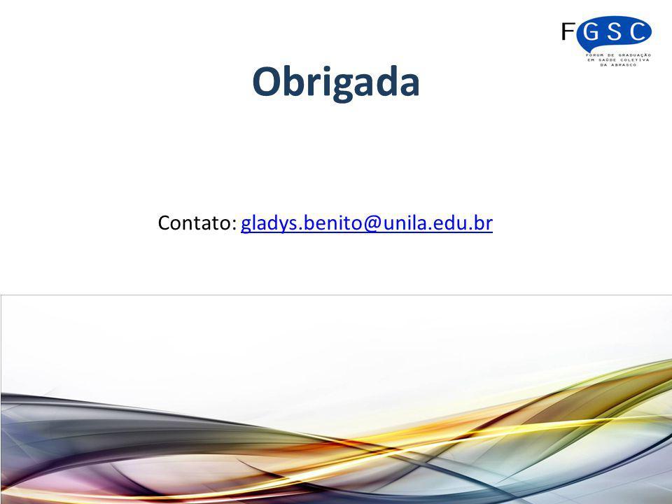 Obrigada Contato: gladys.benito@unila.edu.brgladys.benito@unila.edu.br