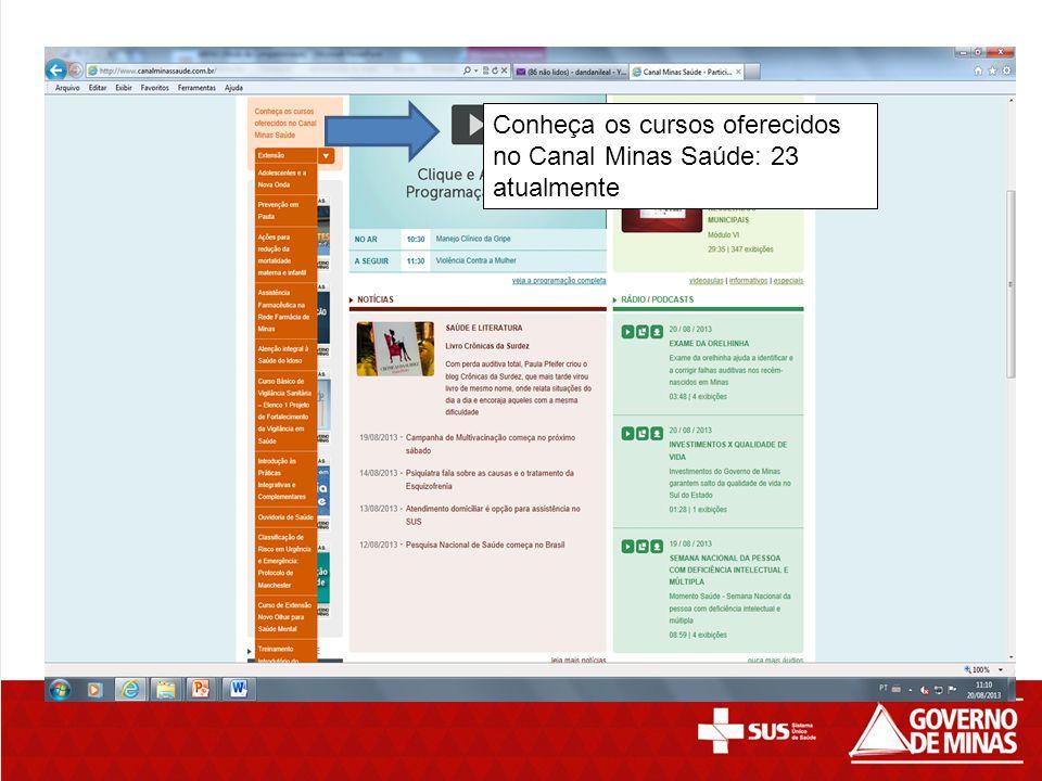 Conheça os cursos oferecidos no Canal Minas Saúde: 23 atualmente