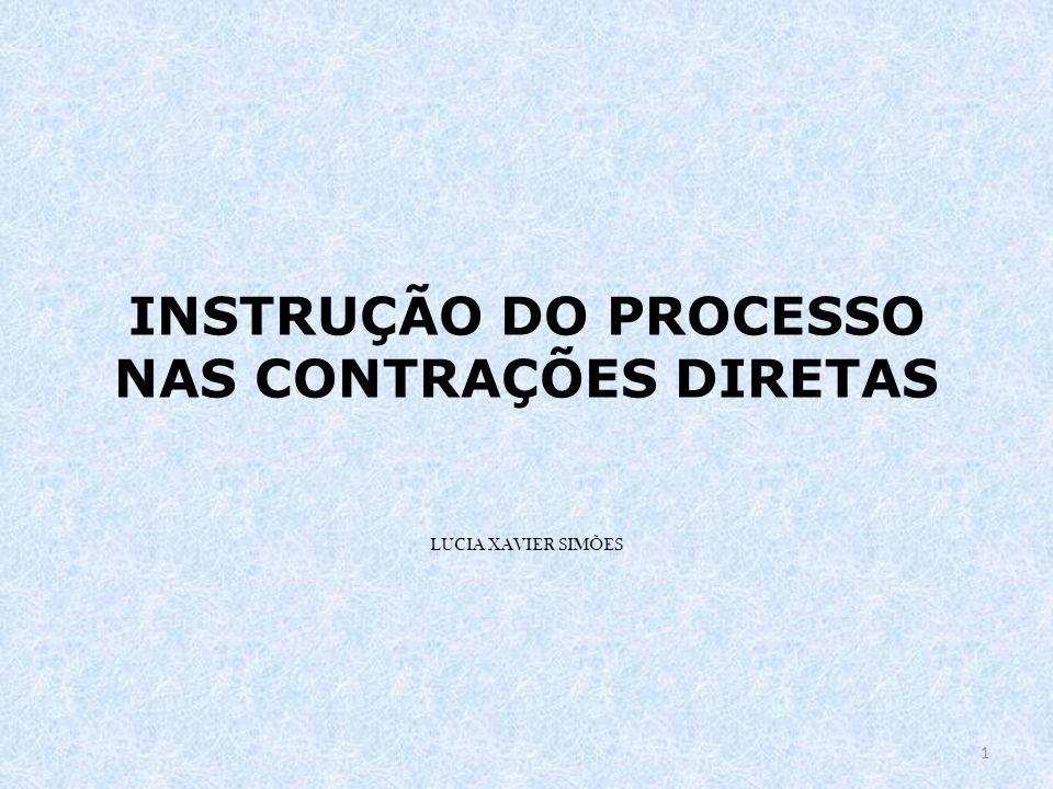INSTRUÇÃO DO PROCESSO NAS CONTRAÇÕES DIRETAS LUCIA XAVIER SIMÕES 1