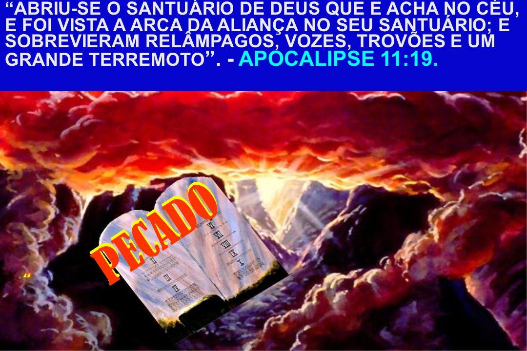 Apoc.1:11 Apoc.11:19 Hebreus 9:1-5. Apoc. 8:3. S. João 6:48-51. Hebreus 9:11-12