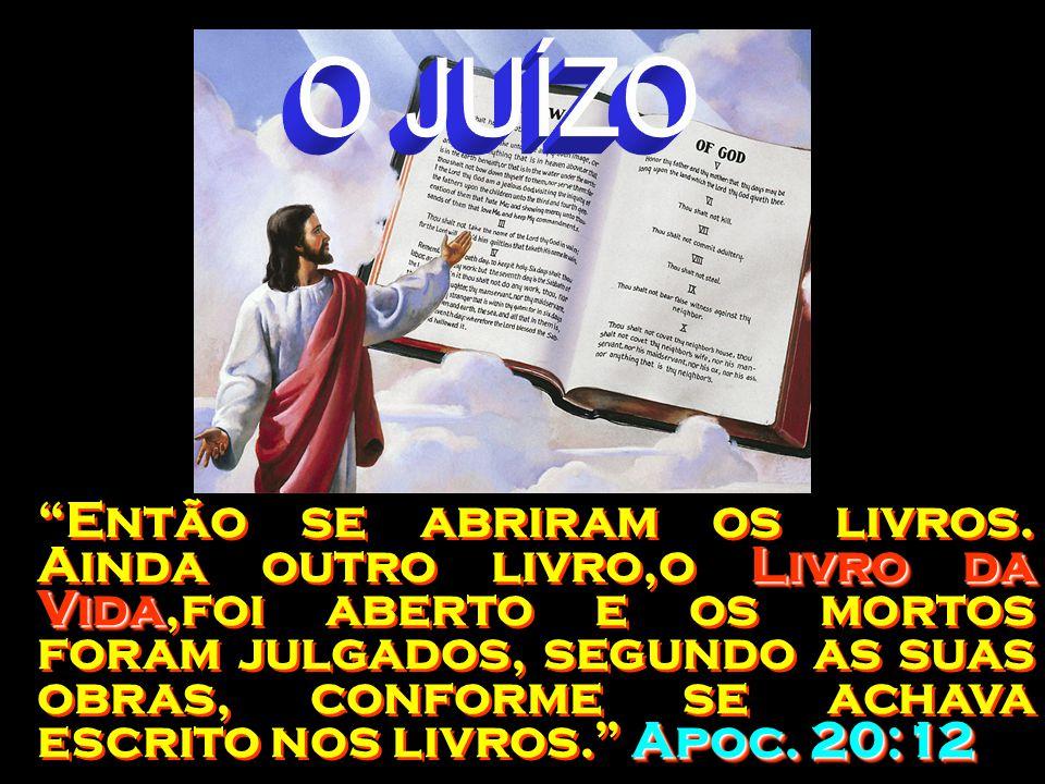 Livro da Vida Apoc.20:12 Então se abriram os livros.