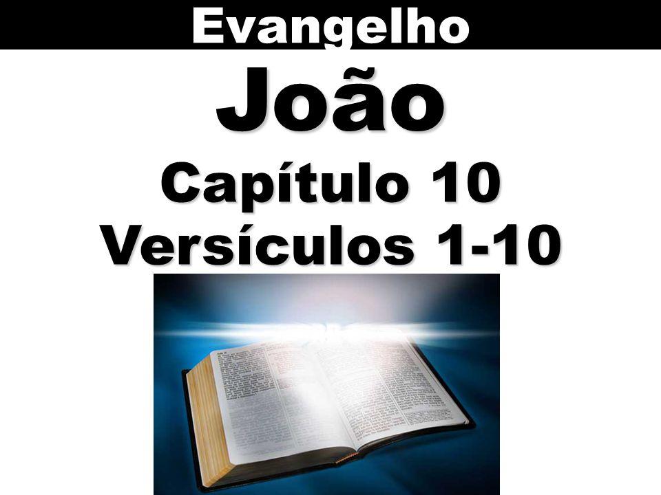EvangelhoJoão Capítulo 10 Versículos 1-10