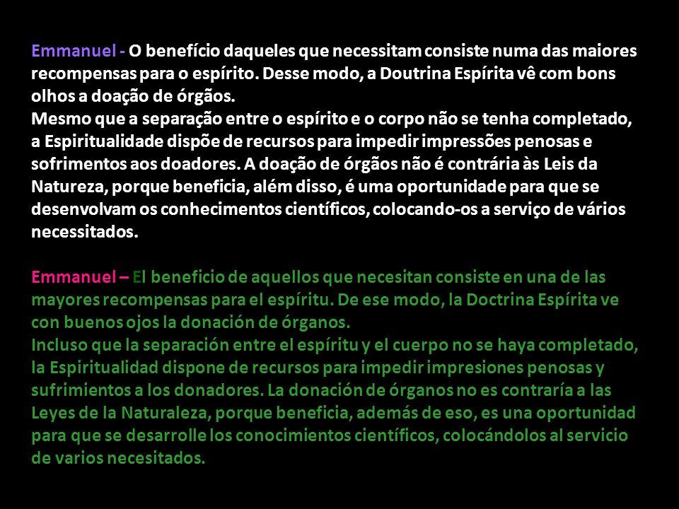 DOAÇÃO DE ÓRGÃOS DOAÇÃO DE ÓRGÃOS Pergunta: O que a Doutrina Espírita pode falar a respeito de doação de órgãos, sabendo-se que o desligamento total d