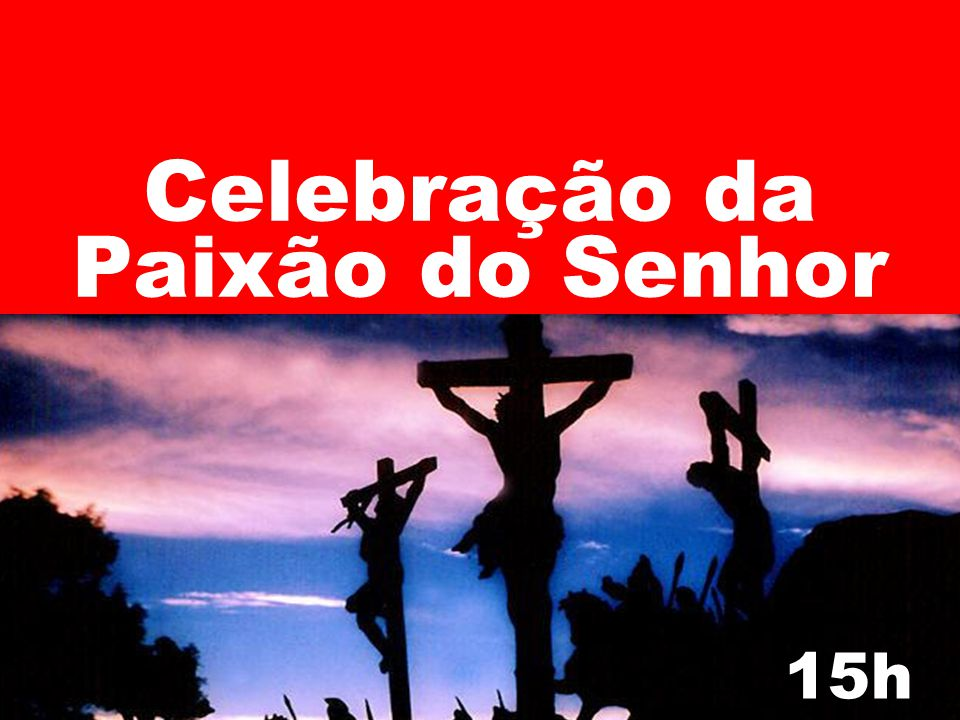 Celebração da Paixão do Senhor 15h