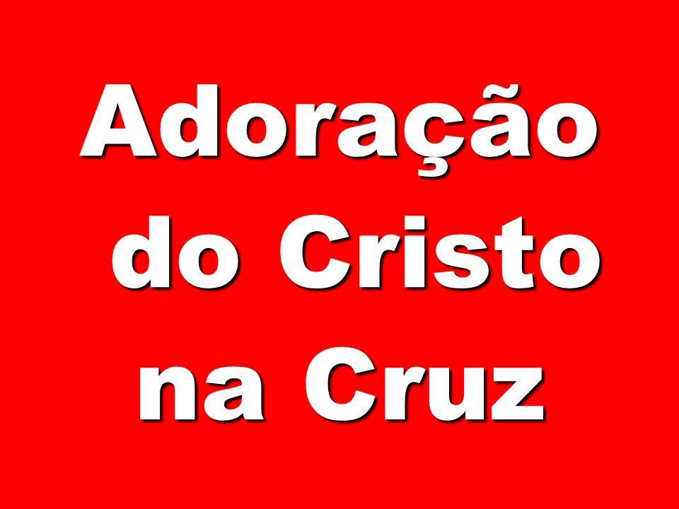 Adoração do Cristo na Cruz