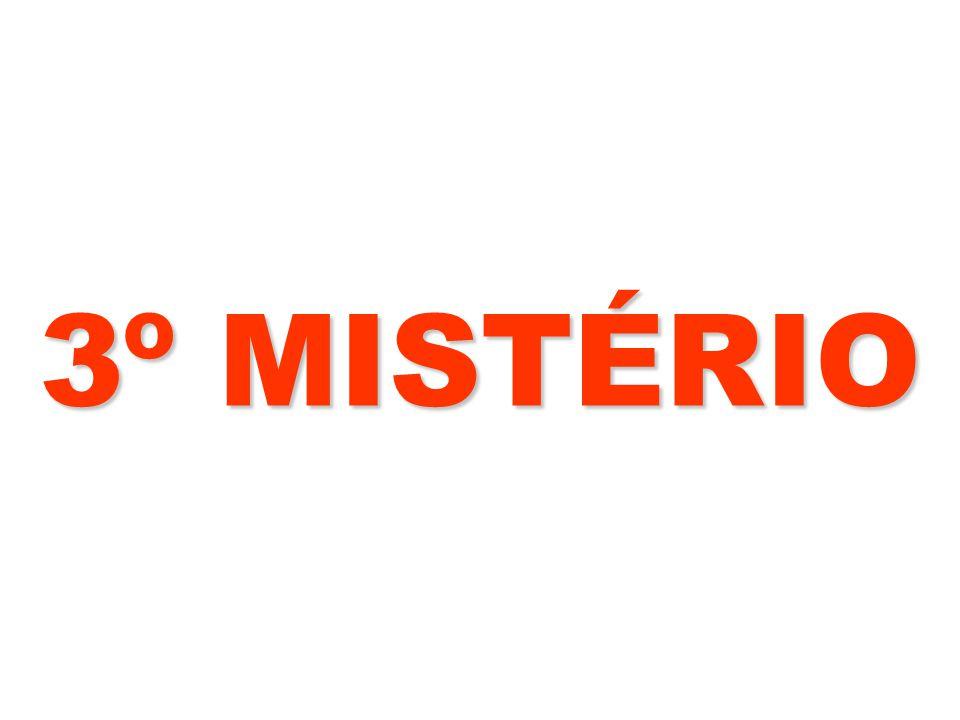 3º MISTÉRIO