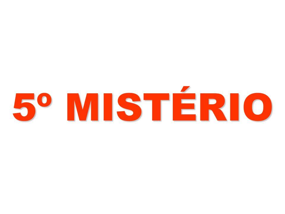 5º MISTÉRIO