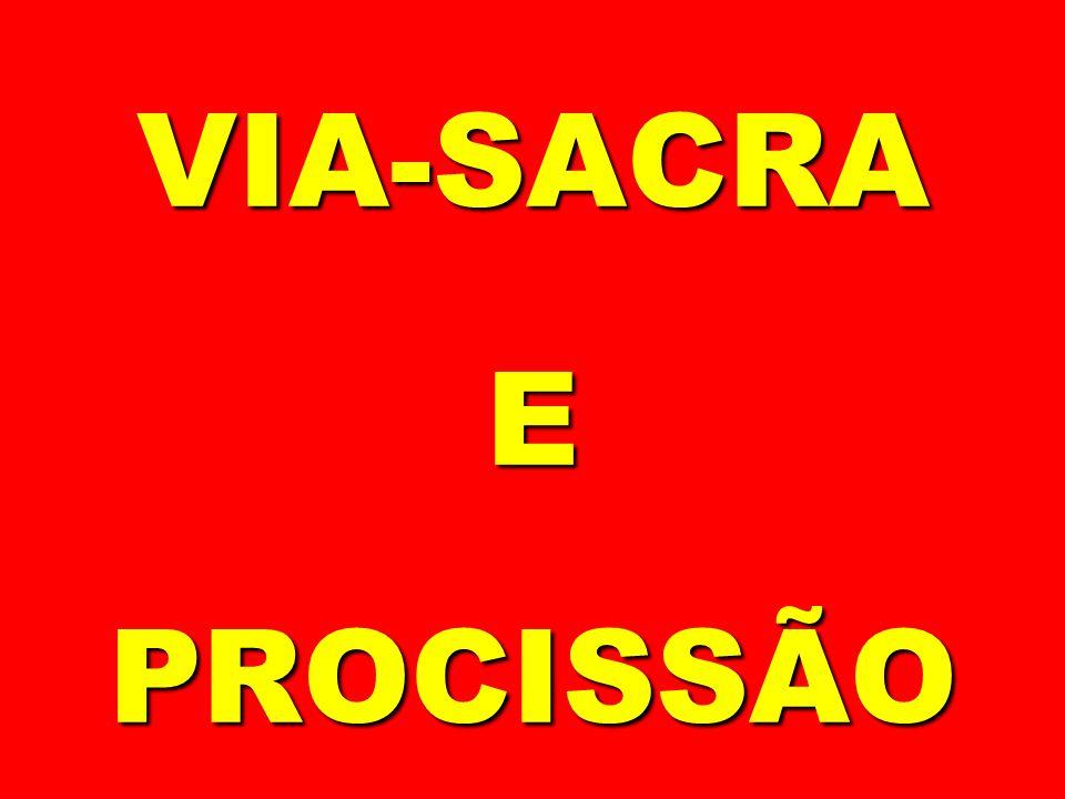 VIA-SACRA E PROCISSÃO