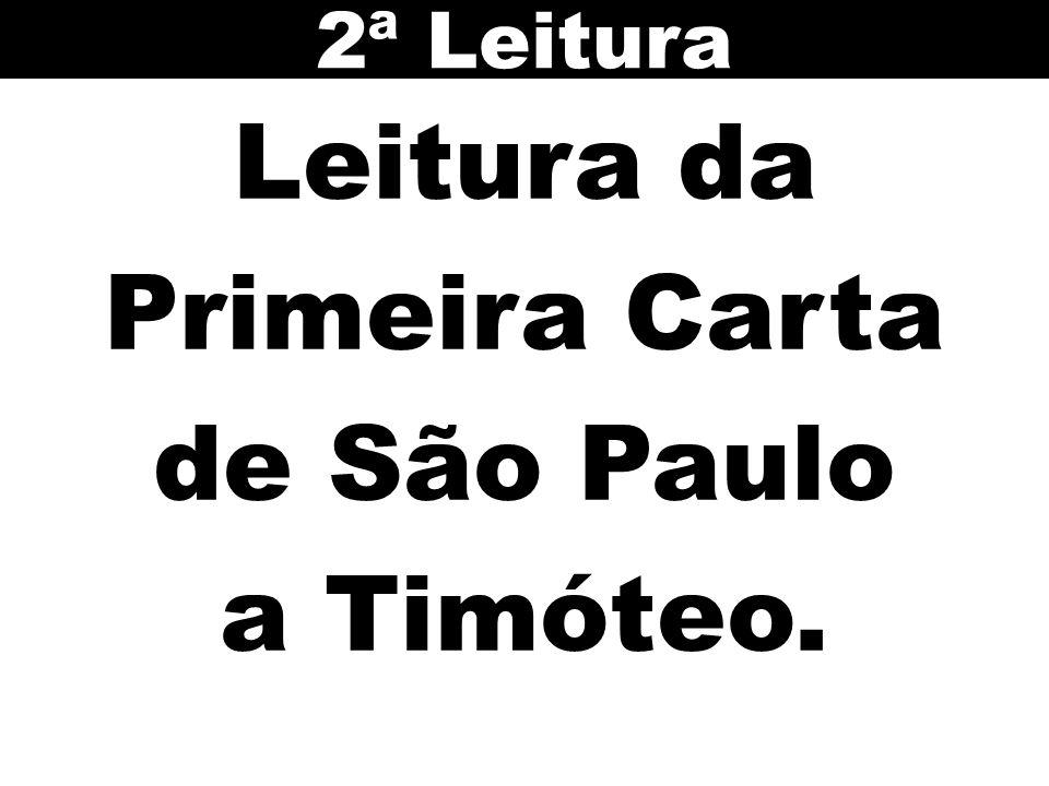 Leitura da Primeira Carta de São Paulo a Timóteo. 2ª Leitura
