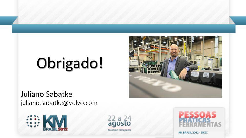 Juliano Sabatke juliano.sabatke@volvo.com Obrigado!