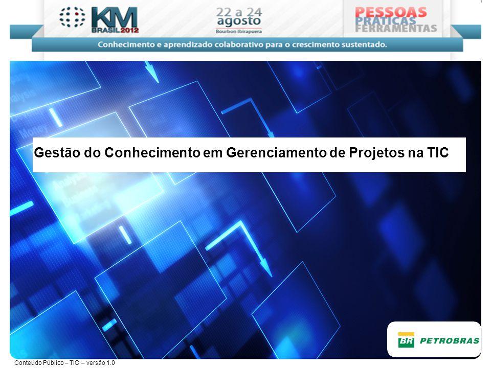 Conteúdo Público – TIC – versão 1.0 Agenda Estrutura de Escritórios de Gerenciamento de Projetos na TIC A iniciativa da Comunidade de Práticas associada à Focalização Estratégica Iniciativas de Gestão do Conhecimento em Gerenciamento de Projetos na TIC CoP GPTIC Coleta e Disseminação de Itens de Conhecimento A CoP inserida nos processos de Gerenciamento de Projetos