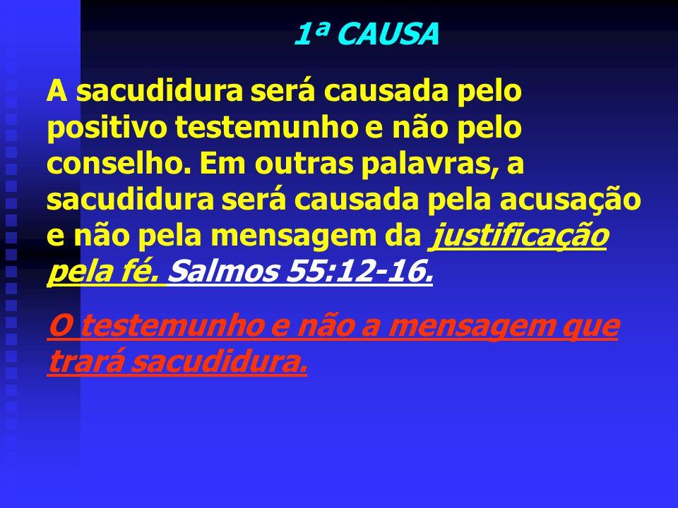 O QUE É A SACUDIDURA? (CAUSAS) 1 - O TESTEMUNHO DA TESTEMUNHA VERDADEIRA – APOC. 3:14 2 - INTRODUÇÃO DE FALSAS TEORIAS EM NOSSO MEIO. 3 - UM DESPERTAM