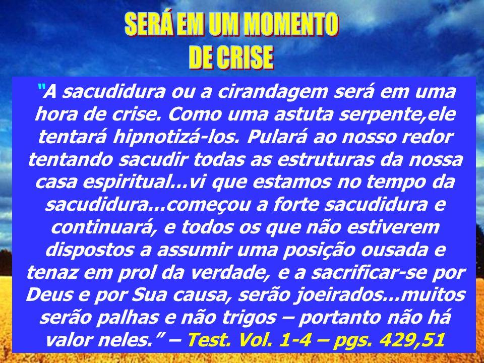 Deus despertará seu povo; se outros meios falharem, introduzir-se-ão entre eles heresias, as quais hão de peneirar, separando a palha do trigo...Agita