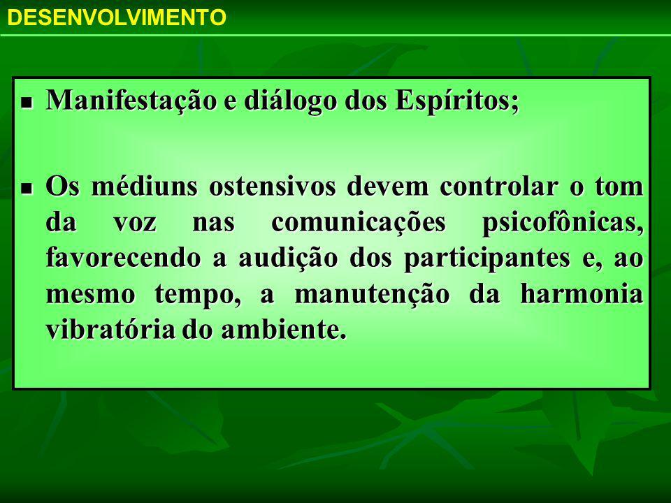 Manifestação e diálogo dos Espíritos; Manifestação e diálogo dos Espíritos; Os médiuns ostensivos devem controlar o tom da voz nas comunicações psicof