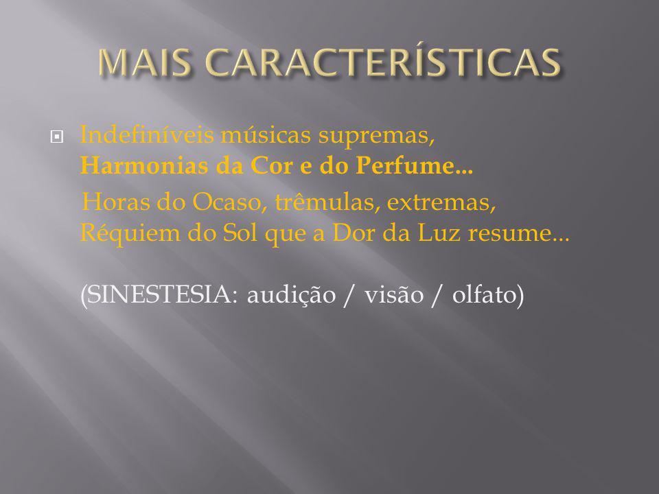 Indefiníveis músicas supremas, Harmonias da Cor e do Perfume...
