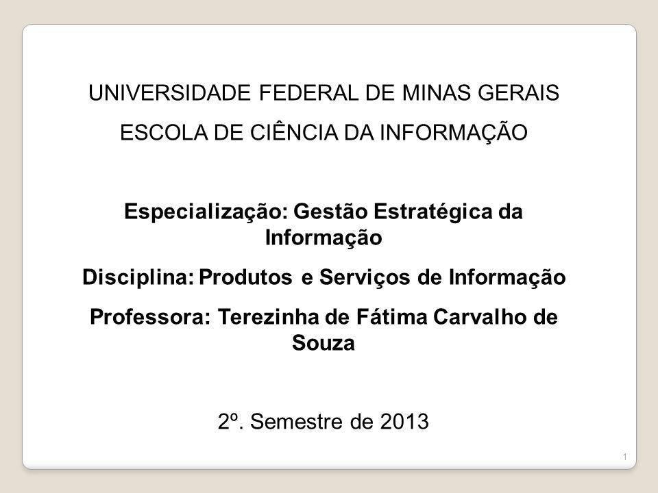 Científicas e acadêmicas Comerciais Industriais Classistas 22 FONTES DE INFORMAÇÃO Organizações