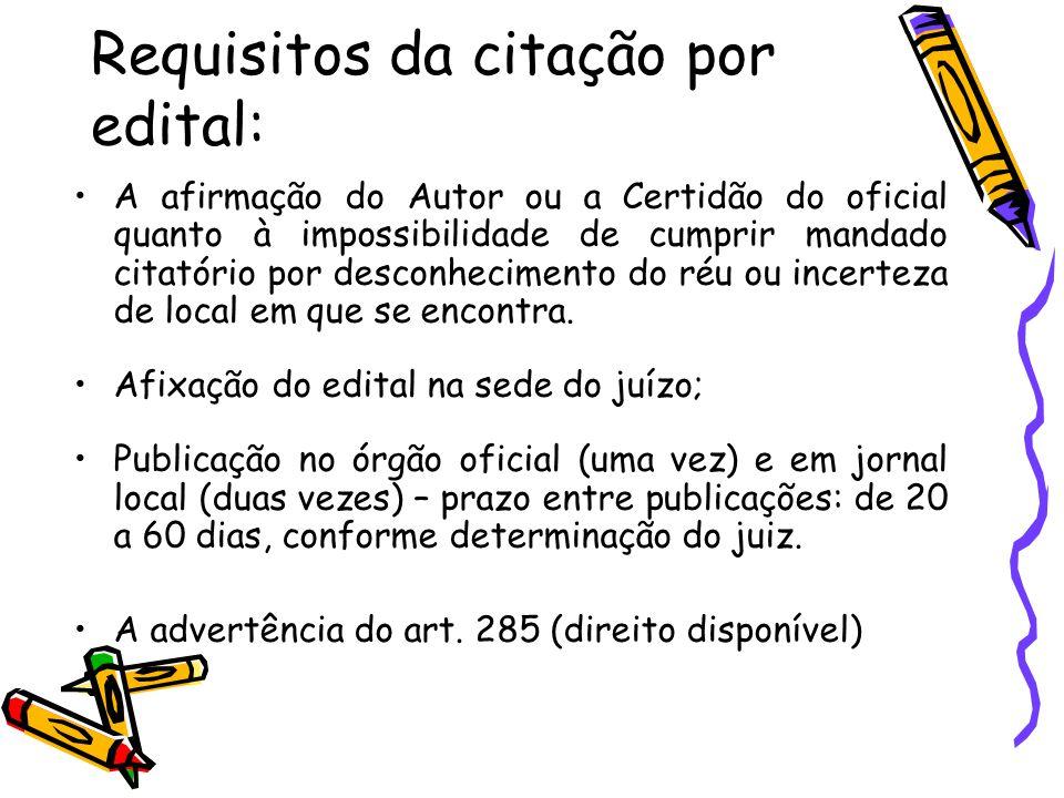 Requisitos da citação por edital: A afirmação do Autor ou a Certidão do oficial quanto à impossibilidade de cumprir mandado citatório por desconhecime